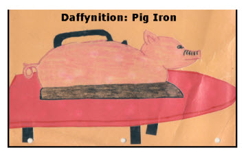daffynitions-pig-iron1
