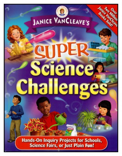 Janice VanCleave's Super Science Challenges gives you the ideas and information you need to start experimenting in a range of topics from, astronomy, biology, chemistry, earth science, and physics.