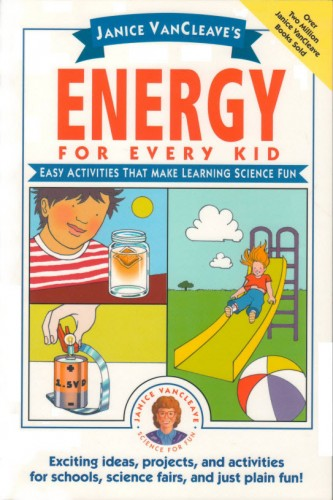 Janice VanCleave's Energy for Every Kid Book